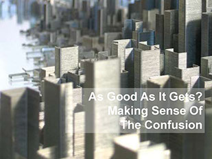 As Good As It Gets? Making Sense Of The Confusion